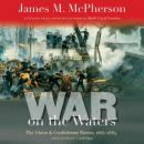 War on the Waters: The Union and Confederate Navies, 1861-1865 Audiobook