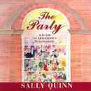 Party: A Guide to Adventurous Entertaining, Sally Quinn