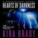 Hearts of Darkness: A Deadglass Novel, Kira Brady