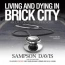 Living and Dying in Brick City: An E.R. Doctor Returns Home, Sampson Davis, Lisa Frazier Page