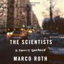 Scientists: A Family Romance, Marco Roth