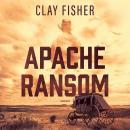 Apache Ransom Audiobook