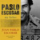 Pablo Escobar: My Father, Juan Pablo Escobar