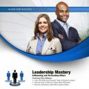 Leadership Mastery: Influencing and Persuading Others, Made for Success