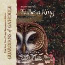 To Be a King Audiobook
