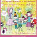 Guided Meditations for Children: Eeny, Meeny, Miney, and Mo, Michelle Roberton-Jones