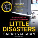Little Disasters: from the bestselling author of Anatomy of a Scandal Audiobook