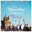 Too Marvellous For Words Audiobook