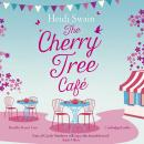 The Cherry Tree Café: Cupcakes, crafting and love - the perfect summer read for fans of Bake Off Audiobook