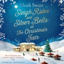 Sleigh Rides and Silver Bells at the Christmas Fair: The Christmas favourite and Sunday Times bestse Audiobook