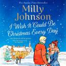 I Wish It Could Be Christmas Every Day Audiobook