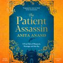 The Patient Assassin: A True Tale of Massacre, Revenge and the Raj Audiobook