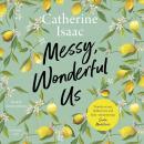 Messy, Wonderful Us Audiobook