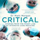 Critical: Science and stories from the brink of human life Audiobook