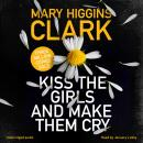 Kiss the Girls and Make Them Cry Audiobook