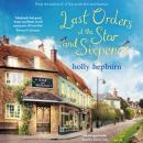 Last Orders at the Star and Sixpence: feel-good fiction set in the perfect village pub!, Holly Hepburn