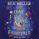 The Day I Fell Into a Fairytale Audiobook