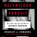 Relentless Pursuit: My Fight for the Victims of Jeffrey Epstein Audiobook