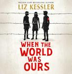 When The World Was Ours, Liz Kessler