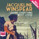 Leaving Everything Most Loved, Jacqueline Winspear