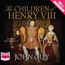 The Children of Henry VIII Audiobook