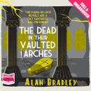 Dead in their Vaulted Arches, Alan Bradley