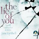 Lie of You: I Will Have What is Mine, Jane Lythell