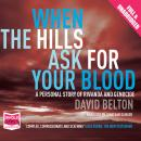 When the Hills Ask For Your Blood, David Belton