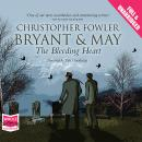 Bryant & May - The Bleeding Heart, Christopher Fowler