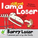 Barry Loser: I am still not a Loser, Jim Smith