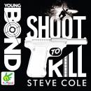 Young Bond: Shoot to Kill Audiobook
