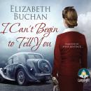 I Can't Begin to Tell You Audiobook