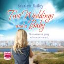 Two Weddings and a Baby, Scarlett Bailey