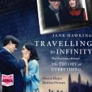 Travelling to Infinity: The True Story Behind The Theory of Everything, Jane Hawking