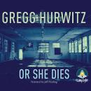 Or She Dies Audiobook