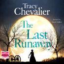 The Last Runaway Audiobook