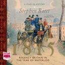 1815: Regency Britain in the Year of Waterloo Audiobook