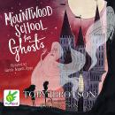 Mountwood School for Ghosts Audiobook