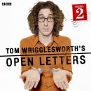 Tom Wrigglesworth's Open Letters (Series 2, Complete)