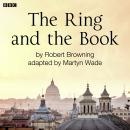 The Ring And The Book Audiobook