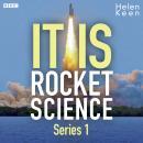 It Is Rocket Science: Series 1 Audiobook