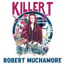 KILLER T: A near-future dystopian thriller from the bestselling author of CHERUB Audiobook