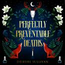Perfectly Preventable Deaths, Deirdre Sullivan