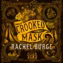 Crooked Mask (sequel to The Twisted Tree), Rachel Burge