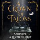 A Crown of Talons: Throne of Swans Book 2 Audiobook