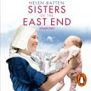 Sisters of the East End: A 1950s Nurse and Midwife, Helen Batten
