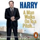 Man Walks On To a Pitch: Stories from a Life in Football, Harry Redknapp