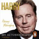 Always Managing: My Autobiography, Harry Redknapp