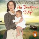 His Brother's Wife, Val Wood