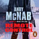 Remote Control: (Nick Stone Thriller 1), Andy McNab